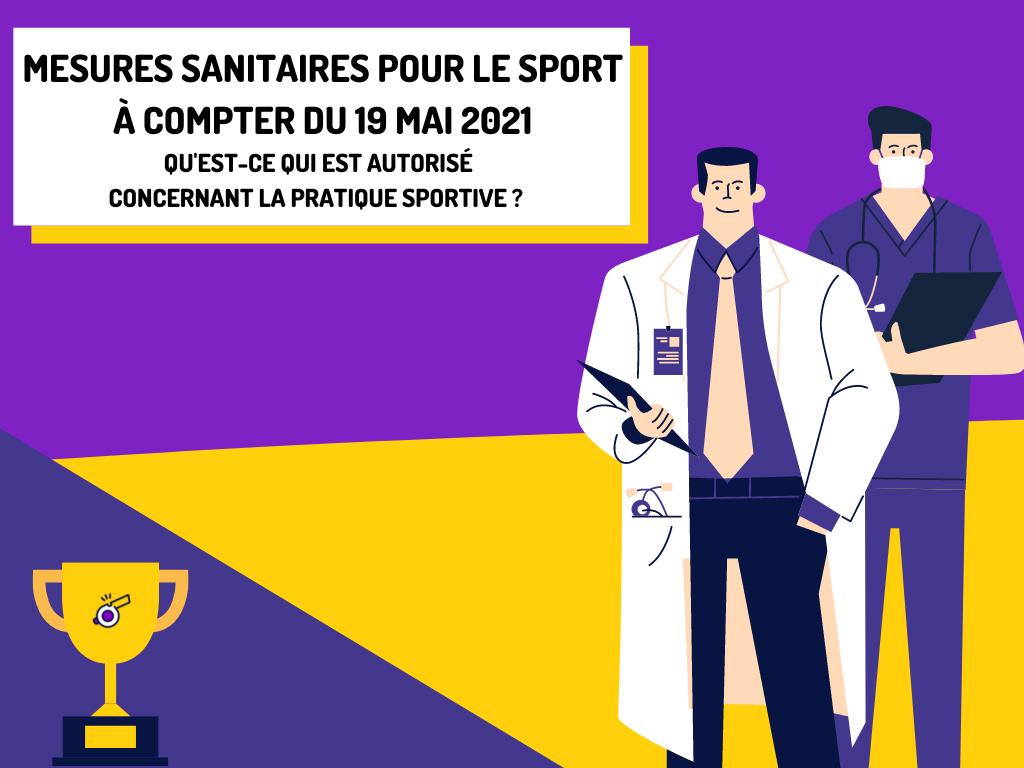 Mesures sanitaires pour le sport à compter du 19 mai 2021. Qu'est ce qui est autorisé concernant la pratique sportive ?